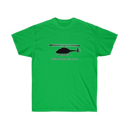 airplaneTees Helicopter Pilots get it up faster tee - Unisex Ultra Cotton 5
