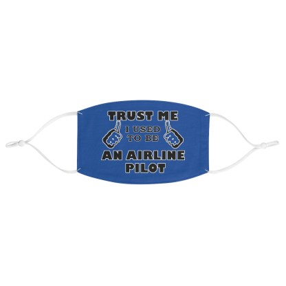 airplaneTees Trust me I used to be an Airline Pilot Face Mask - Fabric 2