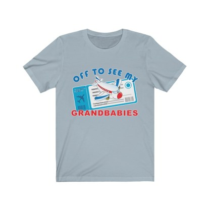 airplaneTees Off to see my Grandbabies tee - Unisex Jersey Short Sleeve Tee 10