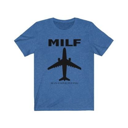 airplaneTees MILF tee – Man I love flying - Unisex Jersey Short Sleeve 1
