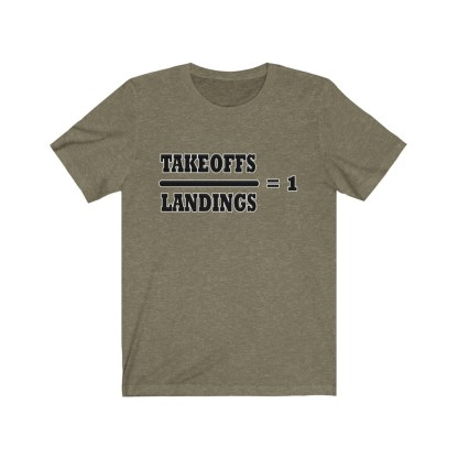 airplaneTees Takeoffs over Landings equals 1 Tee - Unisex Jersey Short Sleeve 4