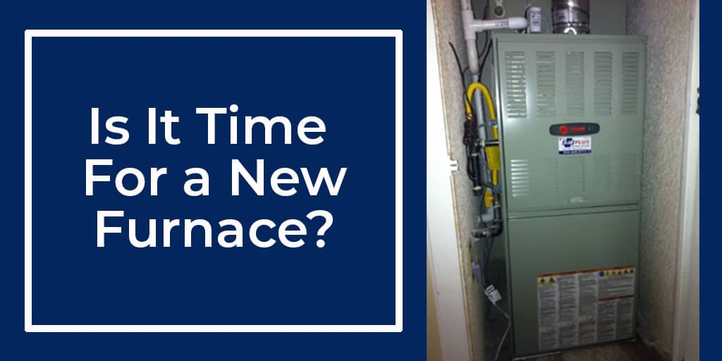 Is It Time For a New Furnace?