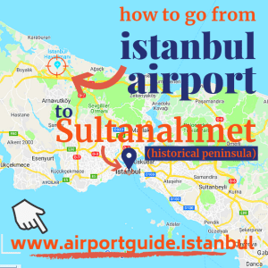 how to go to Sultanahmet (historical peninsula) from Istanbul Airport (isl/ist)