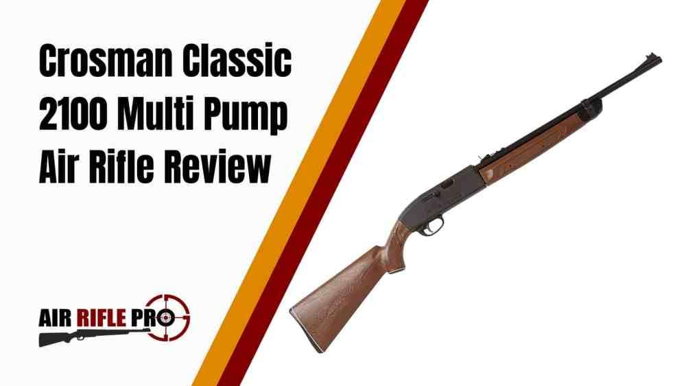 medium resolution of crosman classic 2100 177 cal multi pump air rifle review air rifle pro