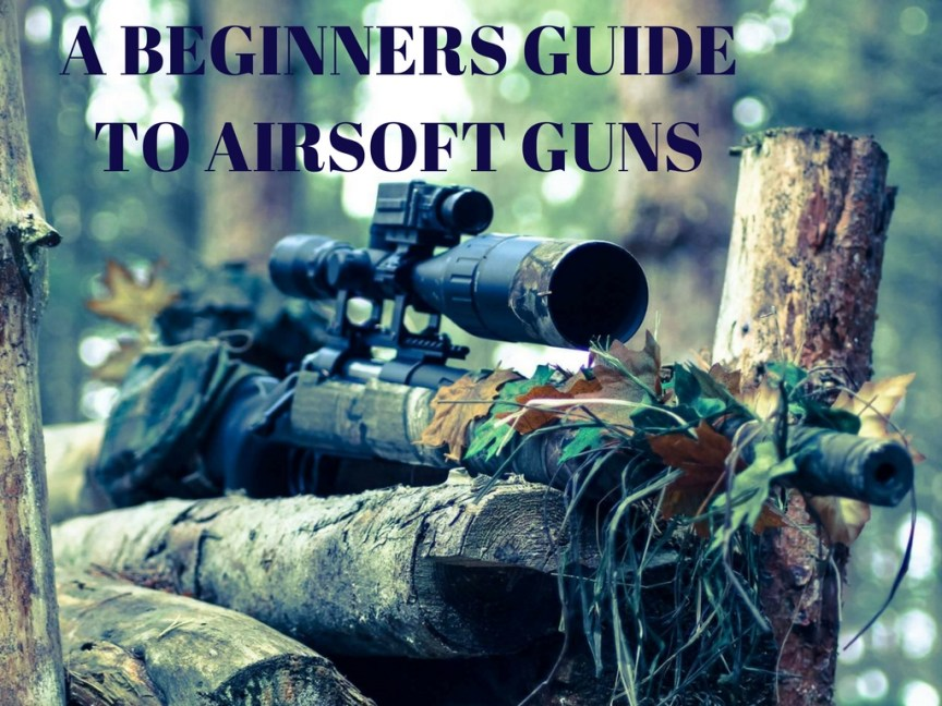 Airsoft Guns Guide for Beginners