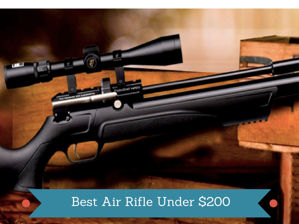 Best Air Rifle Under $200 - airsoftinglife com