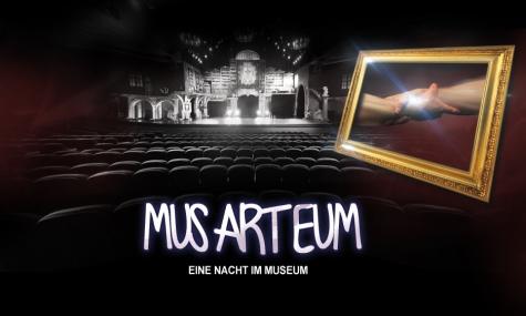 MUSARTEUM - Eine Nacht im Museum