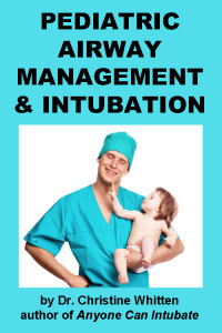 Pediatric Airway Management & Intubation: instructional airway management videos on intubation and airway management in pediatric patients