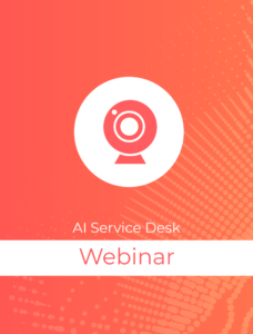AI Service Desk Webinar