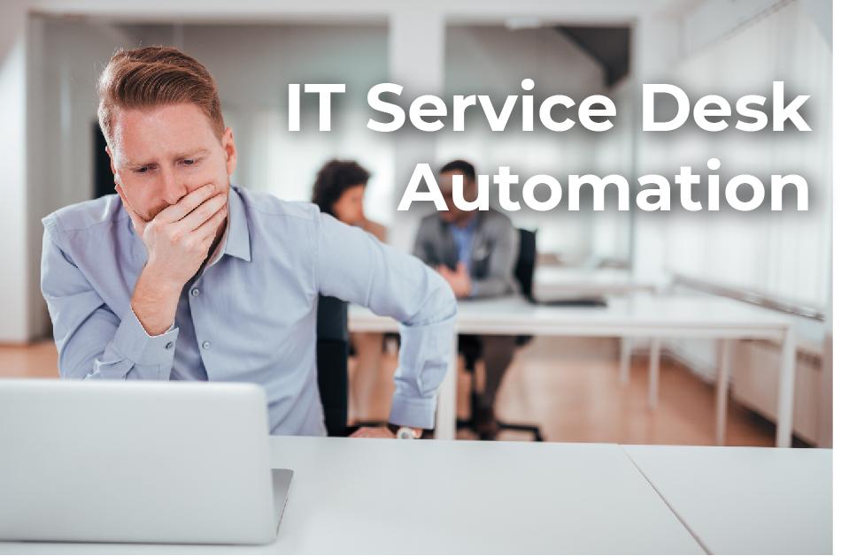 IT Service Desk Automation