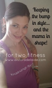 #aisforadelaide #fortwofiteness #fitfortwo #fitpregnancy #fitmom