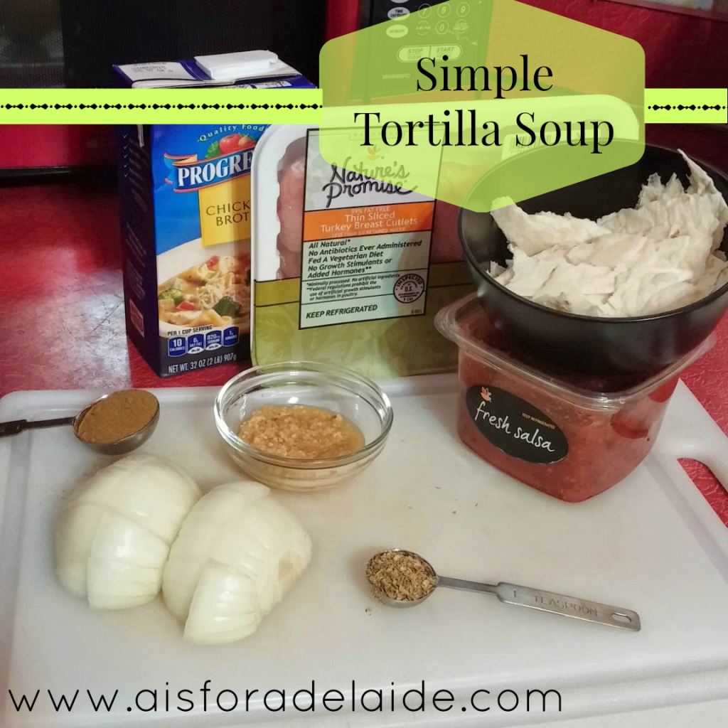 tortilla soup aisforadelaide recipe dinner