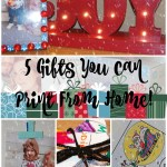 5 Gifts You Can Print From Home!