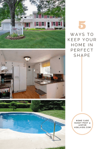 5 Ways to Keep Your Home in Perfect Shape