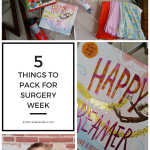 5 Things to Pack for Surgery Week