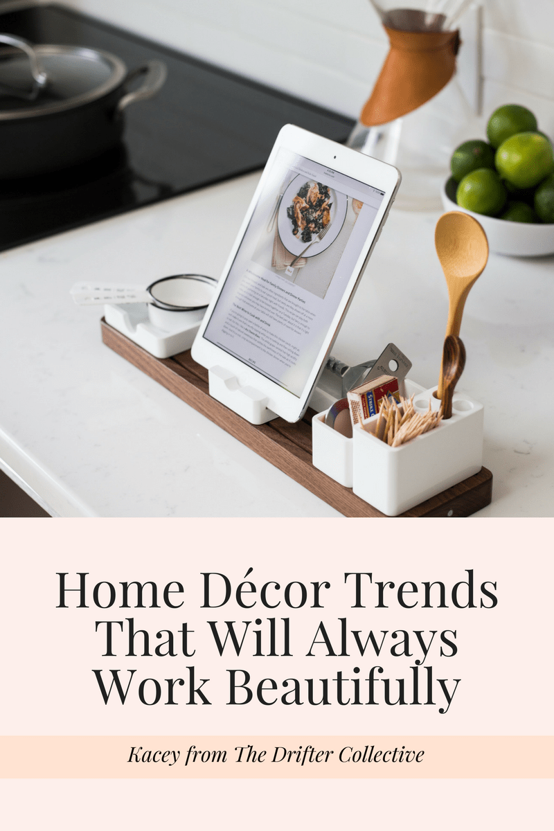 Home Décor Trends That Will Always Work Beautifully