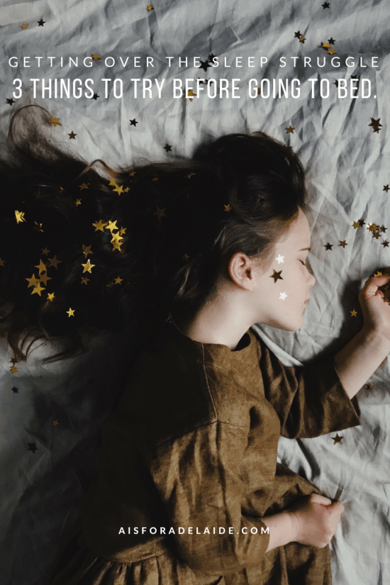 3 things to try to get over the sleep struggle