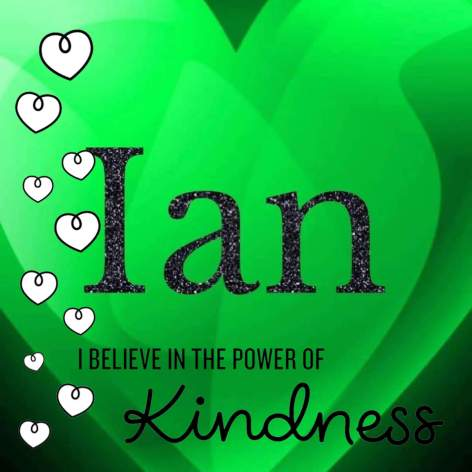 Remembering Ian: I believe in Kindness