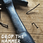 Drop the hammer