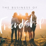 The Business of Friendship