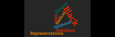 30/03/2021 – CFP: Black Girl Banned: representations of rebellion and radical black girlhood
