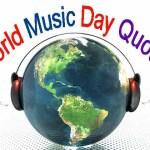 World Music Day : संगीत पर प्रसिद्ध व्यक्तियों के सुविचार….
