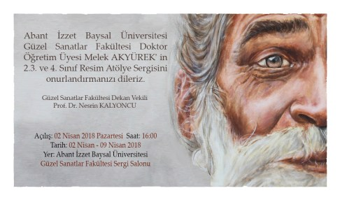 davetiye Dr. Öğr. Üyesi Melek AKYÜREK - Güzel Sanatlar Fakültesi 2,3 ve 4. Sınıf Resim Atölye Sergisi