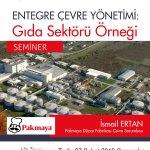 pakmaya - Entegre Çevre Yönetimi: Gıda Sektörü Örneği / Seminer