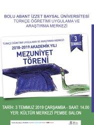 afiş - BAİBÜ 2018-2019 Türkçe Öğretimi Uygulama ve Araştırma Merkezi Mezuniyet Töreni
