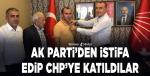 Ak Parti'den istifa edip CHP'ye katıldılar