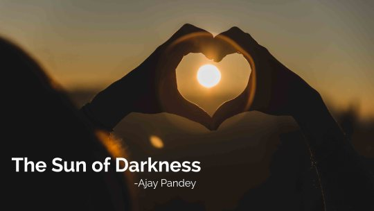 the sun of darkness   Ajay Pandey Nepal