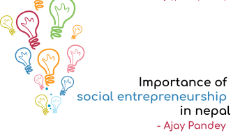 Importance of social entrepreneurship in Nepal Ajay Pandey