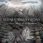 Scenes and Visions: Concert Music of AJ Harbison