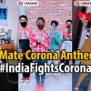 Go Corona, Corona Go Go: VMate Corona Anthem encourages all to stand tall in fight against pandemic
