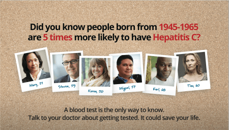 One of several posters created by the Centers for Disease Control and Prevention to raise awareness that millions of Americans of all ages, races, and ethnicities have hepatitis C—and many don't know it. Posters are available to order or download for printing at www.cdc.gov/knowmorehepatitis/media/posters.htm. Poster © Centers for Disease Control and Prevention.