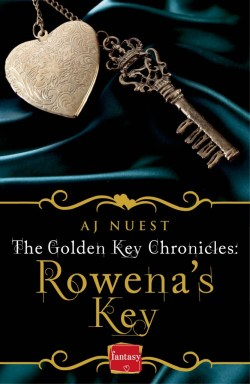 The Golden Key Chronicles - Book 1 - Rowena's Key by AJ Nuest