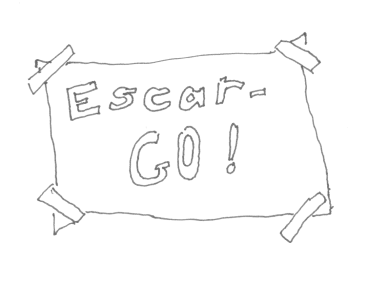 "sign says ""escar-Go!"""