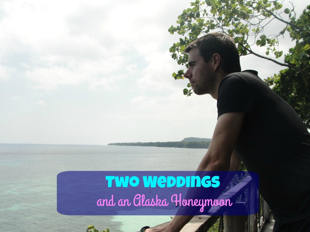 Two Weddings and an Alaska Honeymoon
