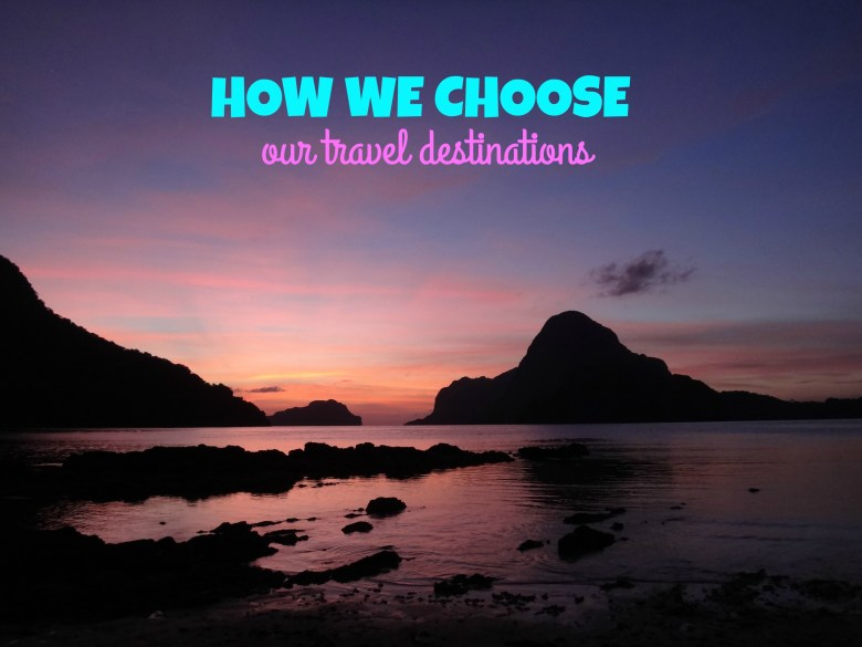 How To Choose Travel Destinations