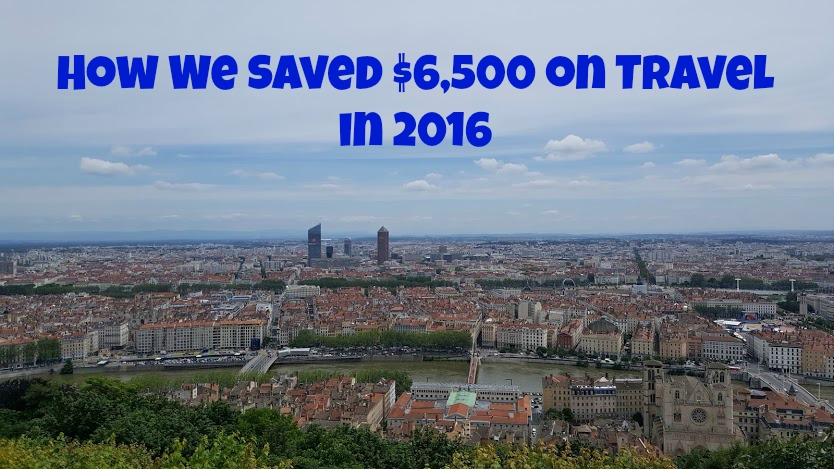 How We Saved $6,500 in Travel in 2016