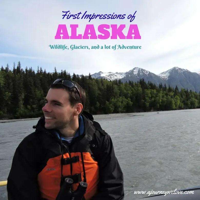 First Impressions of Alaska