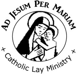 Ad Jesum Per Mariam Catholic Lay Ministry Archives: Our