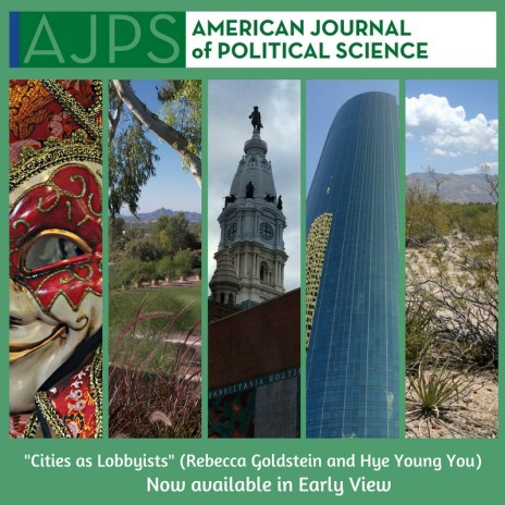 AJPS - Cities as Lobbyists - (Rebecca Goldstein and Hye Young You)