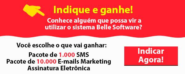 Indique o Belle Software e Ganhe!