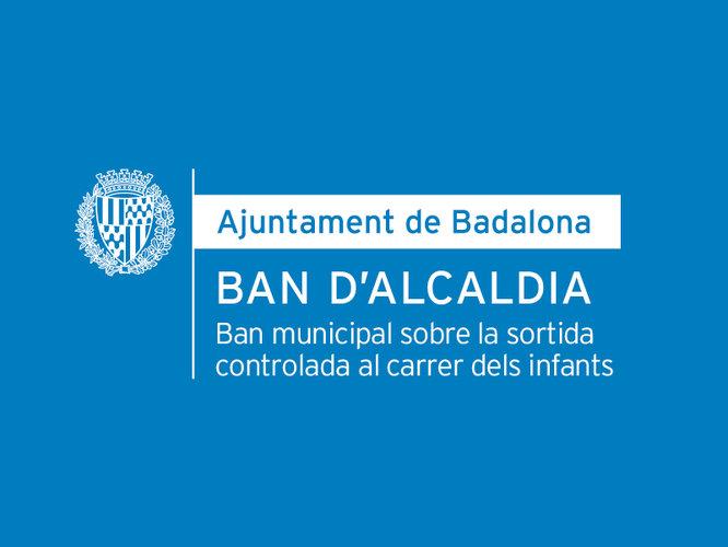 Ban municipal sobre la sortida controlada al carrer dels infants a Badalona a partir d'aquest diumenge 26 d'abril