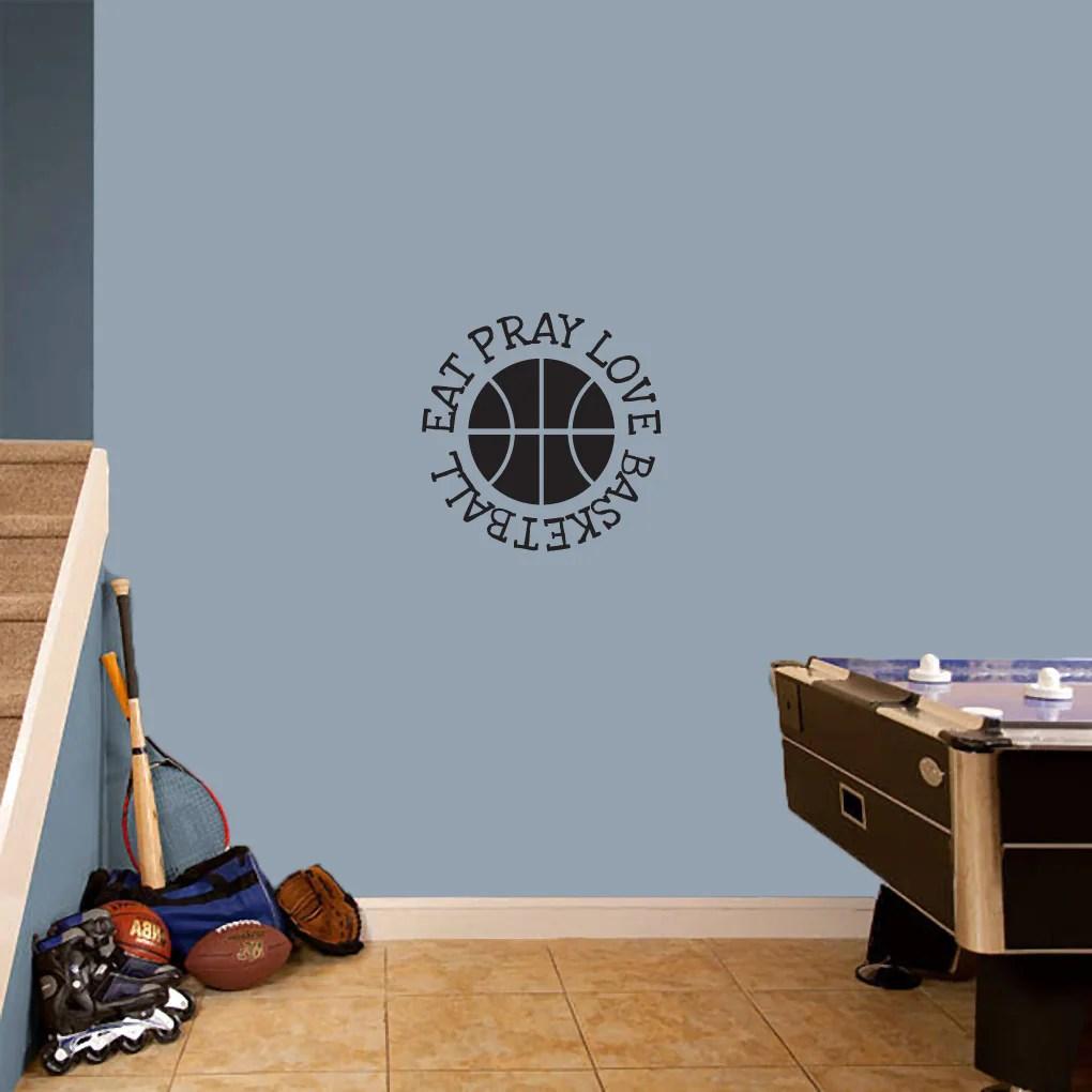 Eat Pray Love Basketball' 18 x 18-inch Sports Wall Decal
