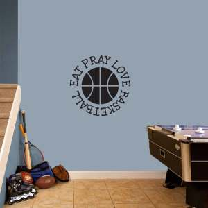 Eat Pray Love Basketball' 24 x 24-inch Sports Wall Decal