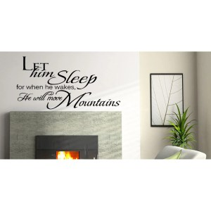 Inscription When He Wakes, He Will Move Mountains Wall Art Sticker Decal
