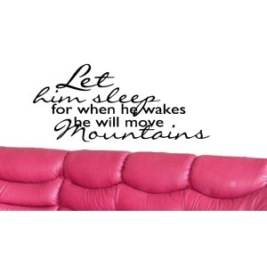 Phrase When He Wakes, He Will Move Mountains Wall Art Sticker Decal