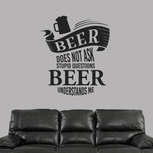Beer Does Not Ask Stupid Question Wall Decal 42-inch wide x 48-inch tall